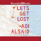 Let's Get Lost by  Adi Alsaid audiobook