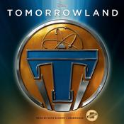 Tomorrowland by  Disney Press audiobook