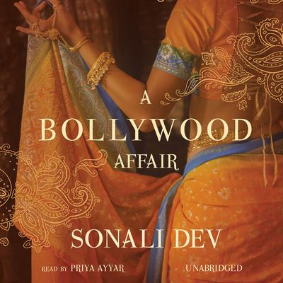 A Bollywood Affair by Sonali Dev audiobook