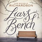 Liar's Bench by  Kim Michele Richardson audiobook