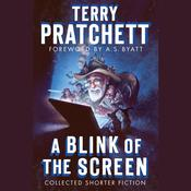 A Blink of the Screen by  Sir Terry Pratchett audiobook