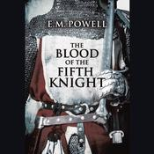 The Blood of the Fifth Knight by  E. M. Powell audiobook