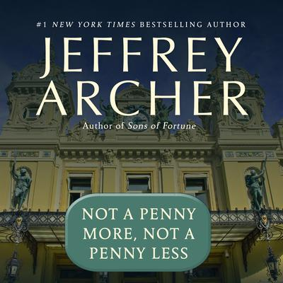 Not a Penny More, Not a Penny Less by Jeffrey Archer audiobook