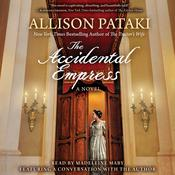 The Accidental Empress by  Allison Pataki audiobook