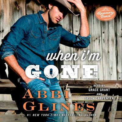 When I'm Gone by Abbi Glines audiobook