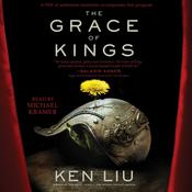 The Grace of Kings by  Ken Liu audiobook