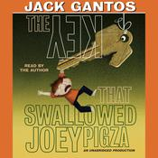 The Key That Swallowed Joey Pigza by  Jack Gantos audiobook