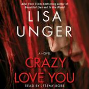 Crazy Love You by  Lisa Unger audiobook