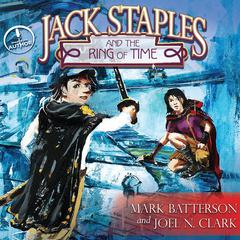 Jack Staples and the Ring of Time by Mark Batterson audiobook
