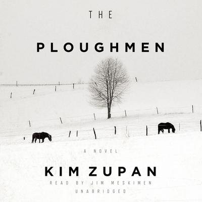 The Ploughmen by Kim Zupan audiobook