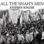 All the Shah's Men by  Stephen Kinzer audiobook