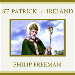 St. Patrick of Ireland by Philip Freeman audiobook