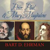 Peter, Paul, and Mary Magdalene by  Bart D. Ehrman audiobook