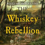 The Whiskey Rebellion by  William Hogeland audiobook
