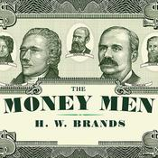 The Money Men by  H. W. Brands audiobook