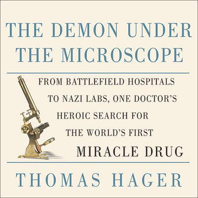 The Demon Under the Microscope by Thomas Hager audiobook