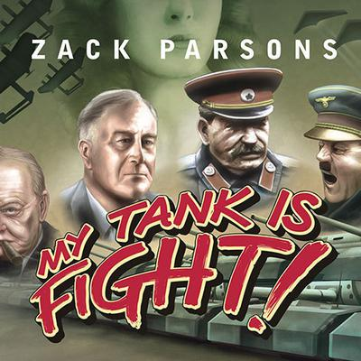 My Tank Is Fight! by Zack Parsons audiobook