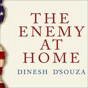 The Enemy at Home by  Dinesh D'Souza audiobook