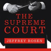 The Supreme Court by  Jeffrey Rosen audiobook