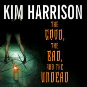 The Good, the Bad, and the Undead by  Kim Harrison audiobook