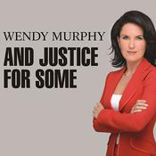 And Justice for Some by  Wendy Murphy audiobook