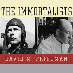 The Immortalists by David M. Friedman audiobook
