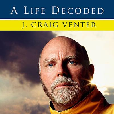 A Life Decoded by J. Craig Venter audiobook