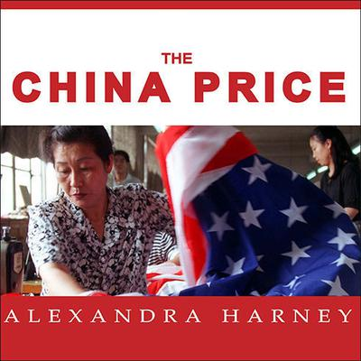 The China Price by Alexandra Harney audiobook