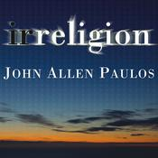 Irreligion by  John Allen Paulos audiobook