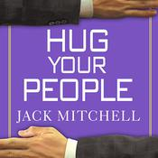 Hug Your People by  Jack Mitchell audiobook