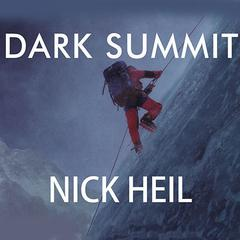 Dark Summit by Nick Heil audiobook