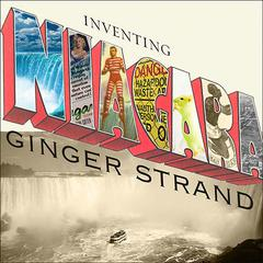Inventing Niagara by Ginger Strand audiobook