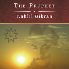 The Prophet, and Other Writings