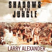 Shadows in the Jungle by  Larry Alexander audiobook