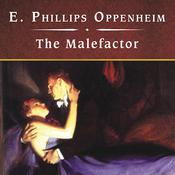 The Malefactor by  E. Phillips Oppenheim audiobook