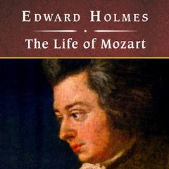The Life of Mozart by Edward Holmes audiobook
