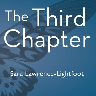 The Third Chapter by Sara Lawrence-Lightfoot audiobook