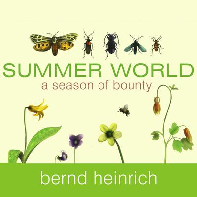 Summer World by Bernd Heinrich audiobook