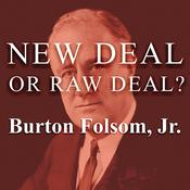 New Deal or Raw Deal? by  Burton W. Folsom Jr. audiobook