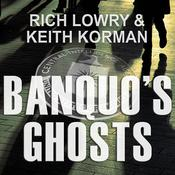 Banquo's Ghosts by  Rich Lowry audiobook