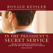 In the President's Secret Service by  Ronald Kessler audiobook