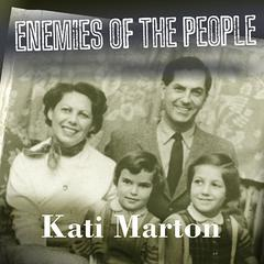 Enemies of the People by Kati Marton audiobook