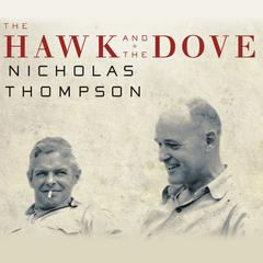 The Hawk and the Dove by Nicholas Thompson audiobook