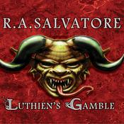 Luthien's Gamble by  R. A. Salvatore audiobook
