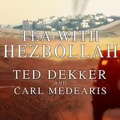 Tea with Hezbollah by  Carl Medearis audiobook