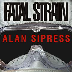 The Fatal Strain by Alan Sipress audiobook