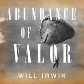 Abundance of Valor by  Will Irwin audiobook
