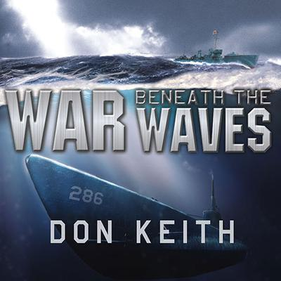 War Beneath the Waves by Don Keith audiobook
