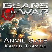 Gears of War: Anvil Gate by  Karen Traviss audiobook