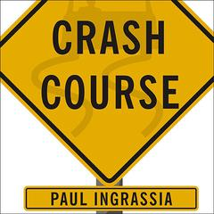 Crash Course by Paul Ingrassia audiobook